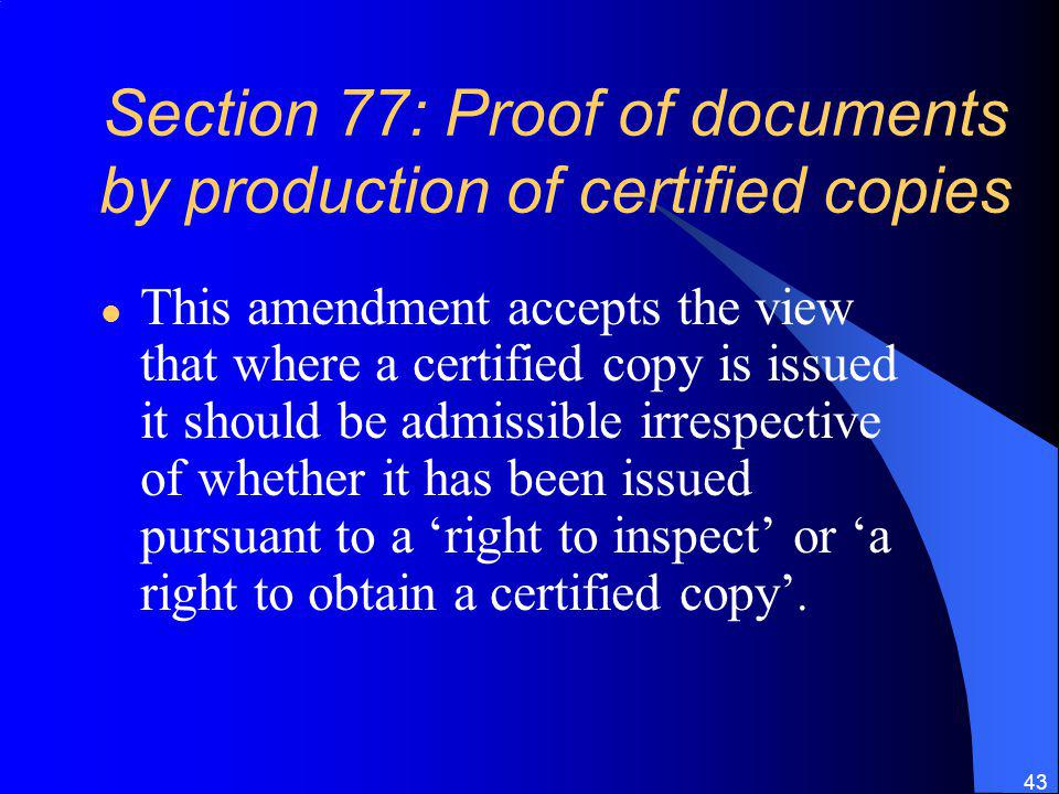 Section 77: Proof of documents by production of certified copies
