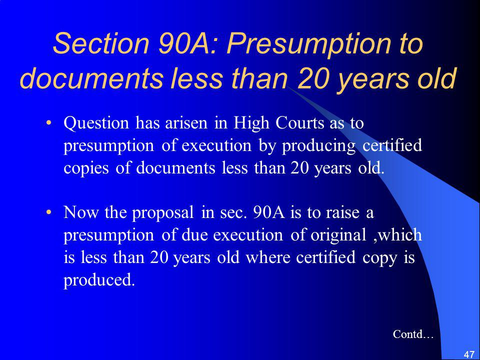 Section 90A: Presumption to documents less than 20 years old