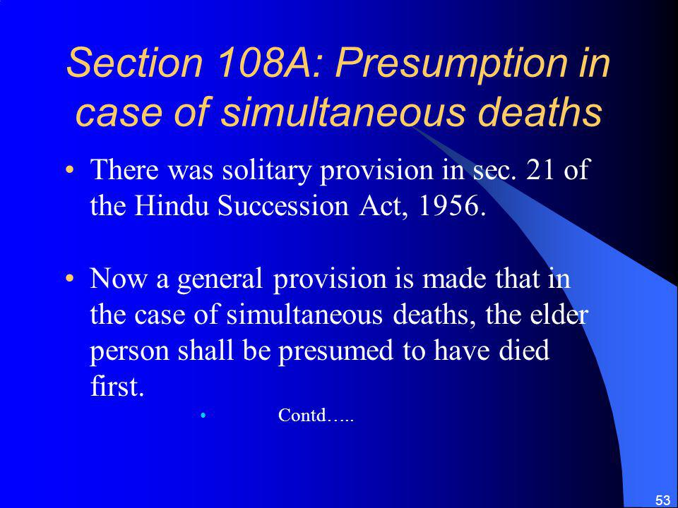 Section 108A: Presumption in case of simultaneous deaths