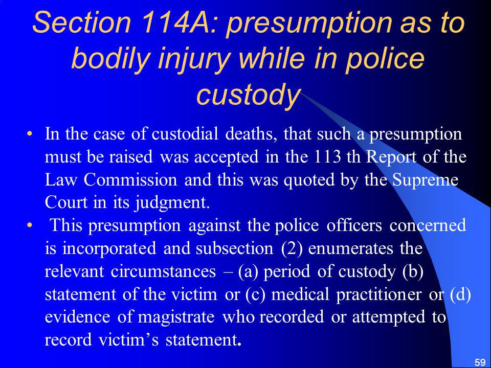 Section 114A: presumption as to bodily injury while in police custody