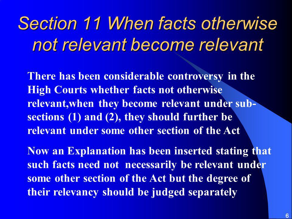 Section 11 When facts otherwise not relevant become relevant