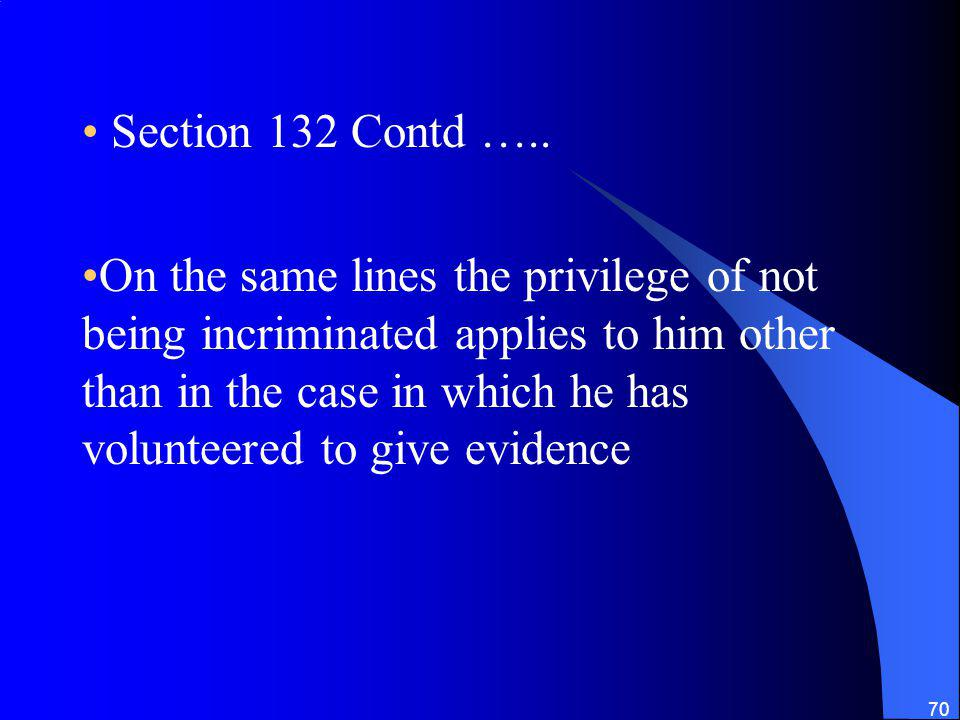 Section 132 Contd …..