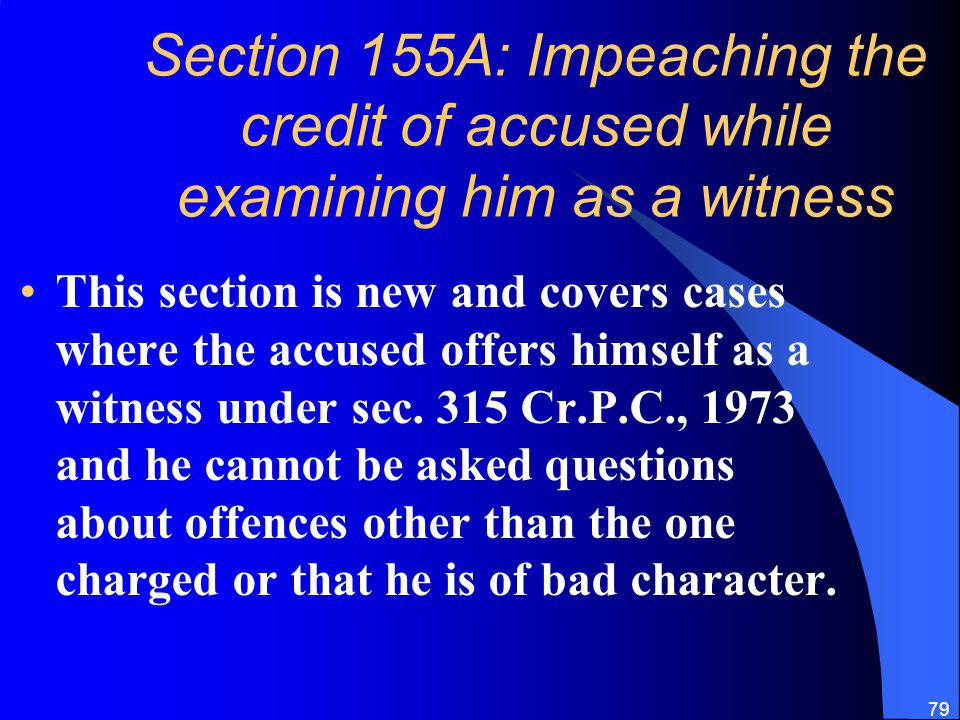 Section 155A: Impeaching the credit of accused while examining him as a witness