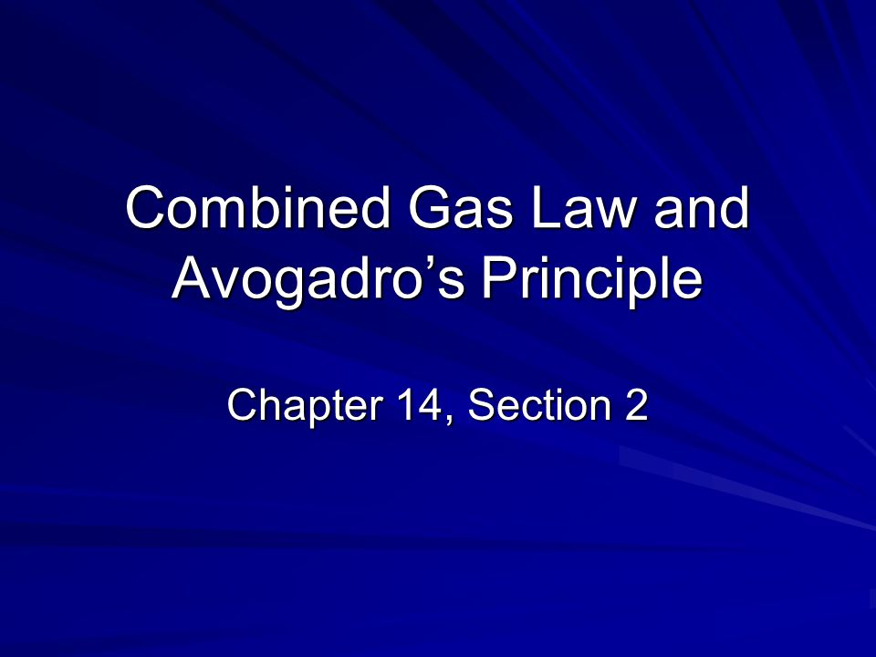 Combined Gas Law and Avogadro's Principle