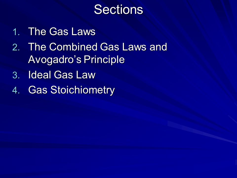 Sections The Gas Laws The Combined Gas Laws and Avogadro's Principle