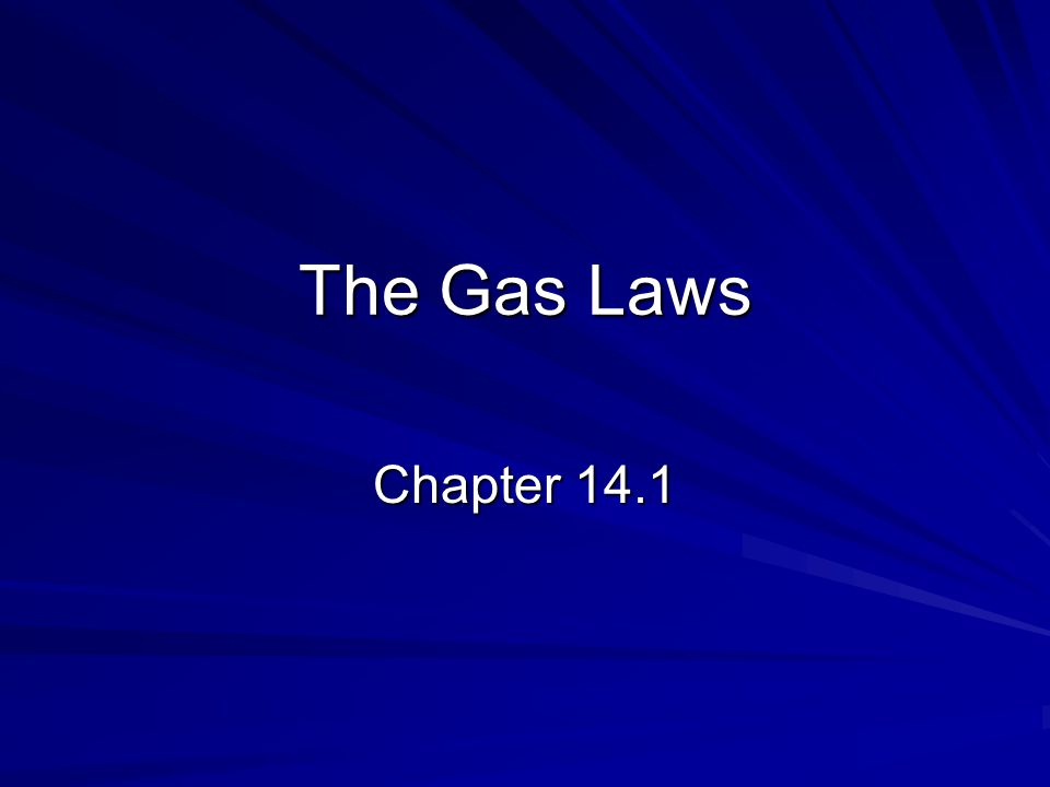 The Gas Laws Chapter 14.1