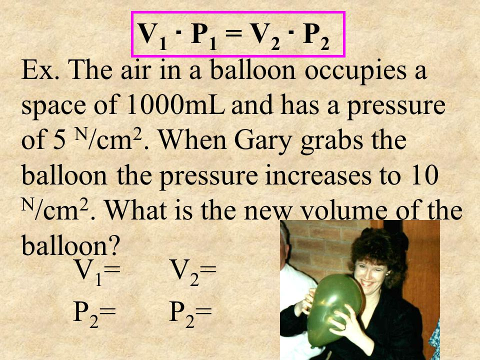 V1 . P1 = V2 . P2
