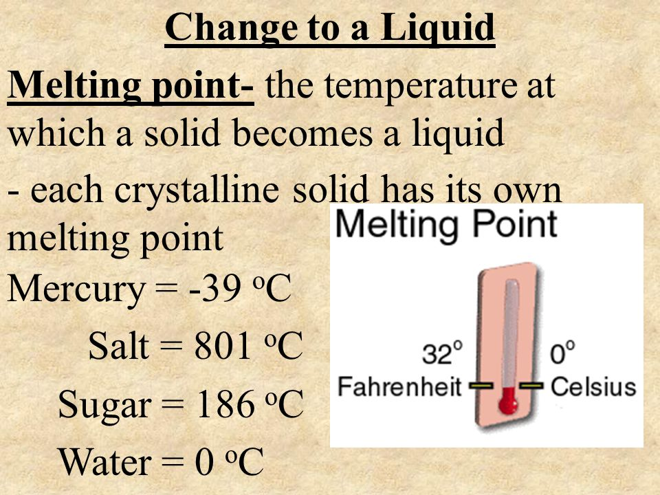 Melting point- the temperature at which a solid becomes a liquid