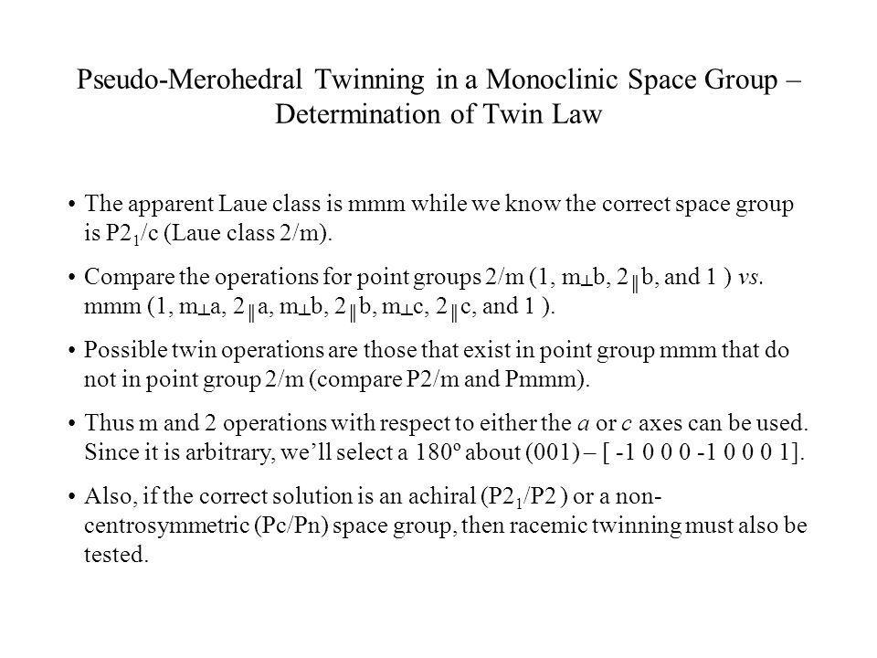 Pseudo-Merohedral Twinning in a Monoclinic Space Group – Determination of Twin Law