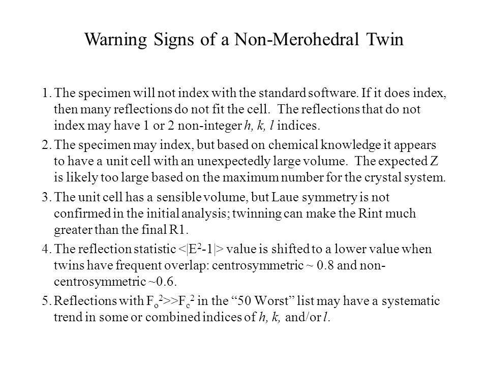 Warning Signs of a Non-Merohedral Twin