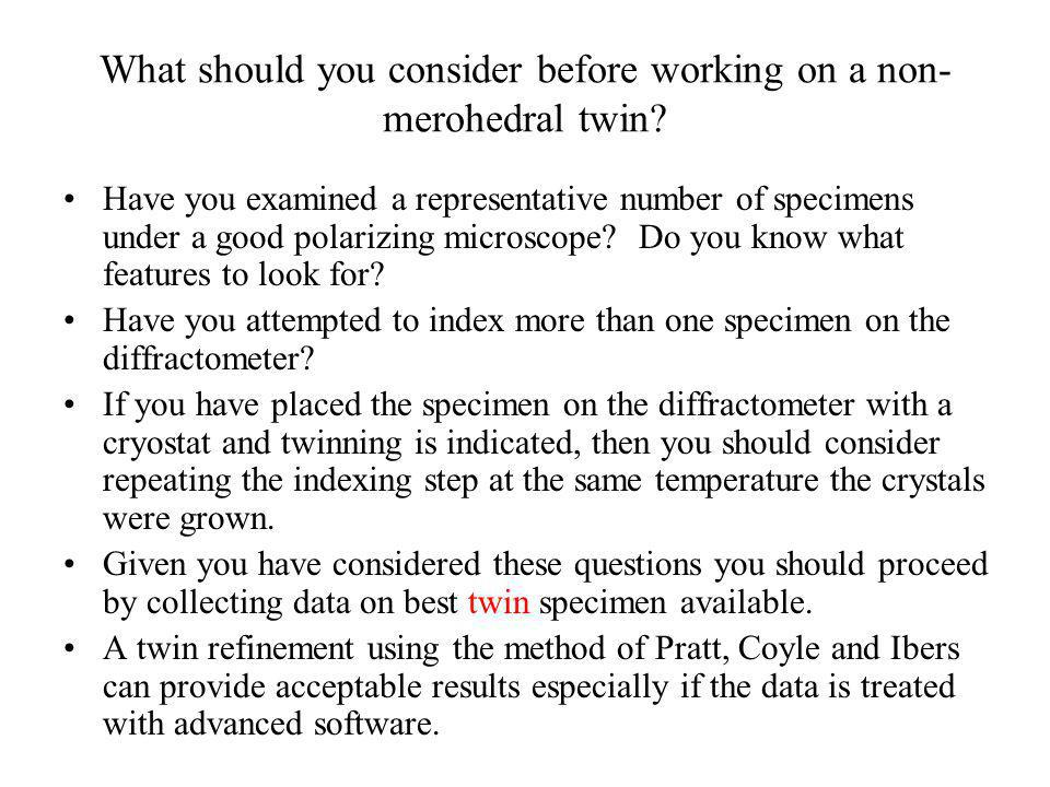 What should you consider before working on a non-merohedral twin