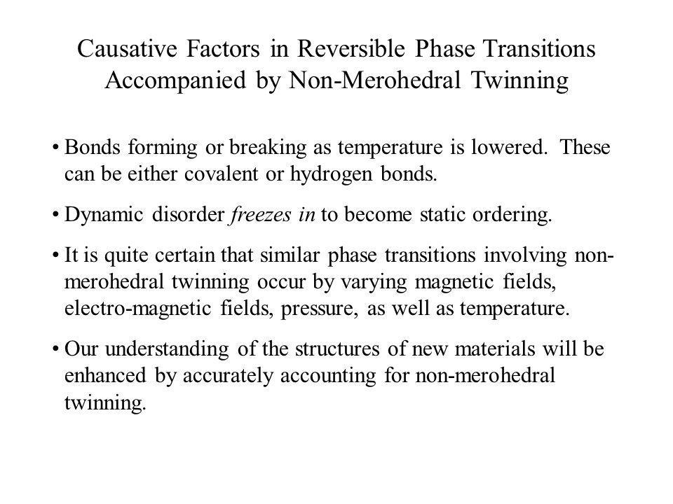 Causative Factors in Reversible Phase Transitions Accompanied by Non-Merohedral Twinning