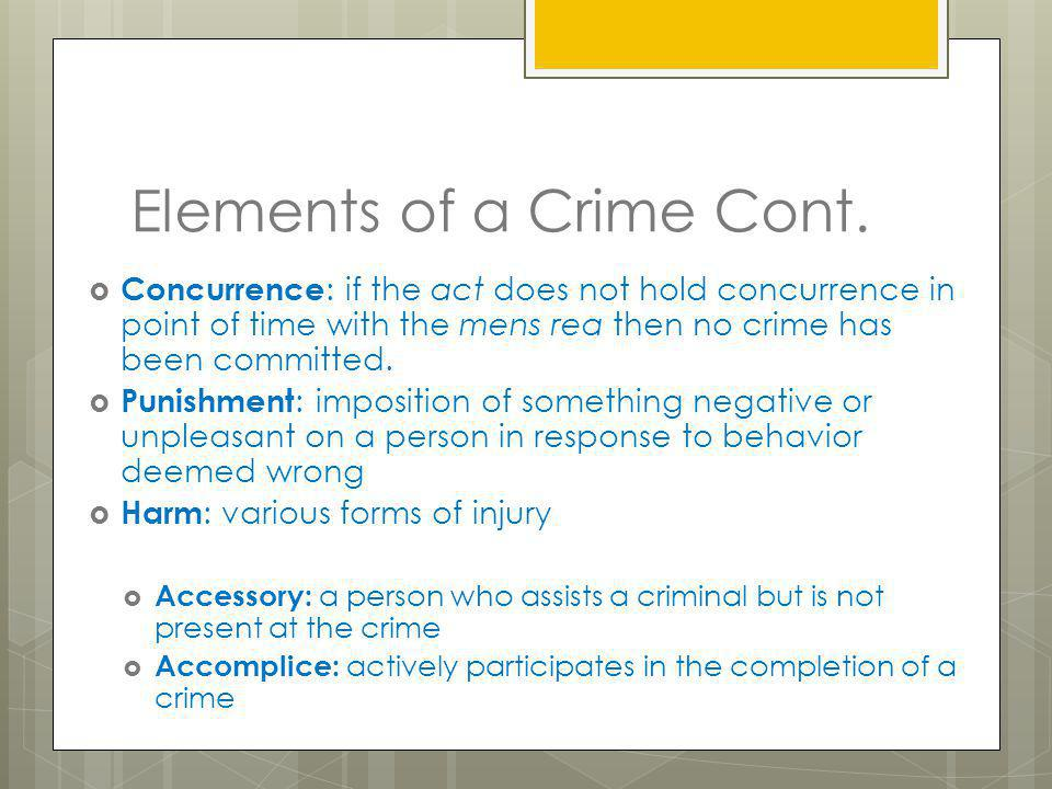 Elements of a Crime Cont.