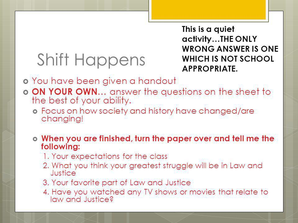Shift Happens You have been given a handout