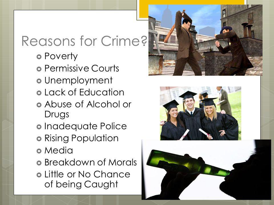 Reasons for Crime Poverty Permissive Courts Unemployment