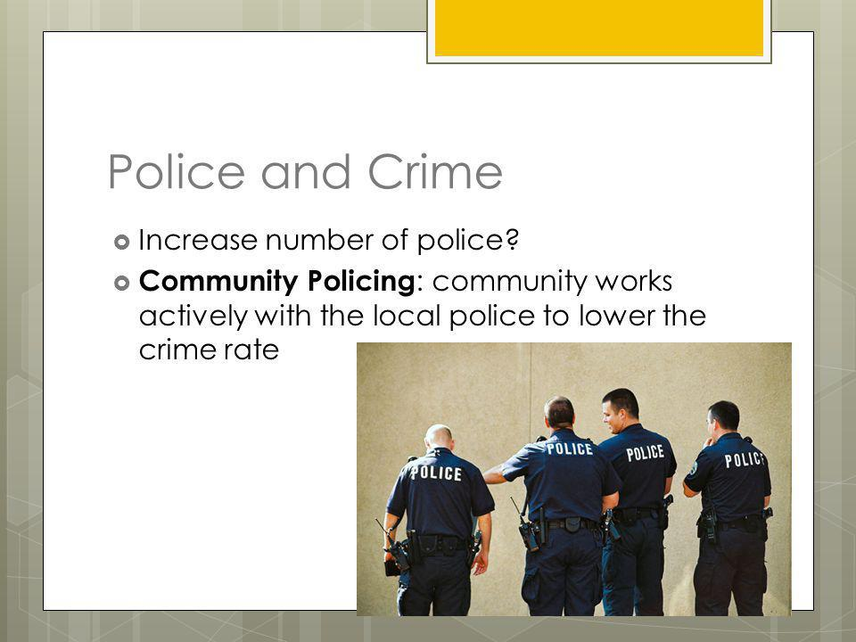Police and Crime Increase number of police