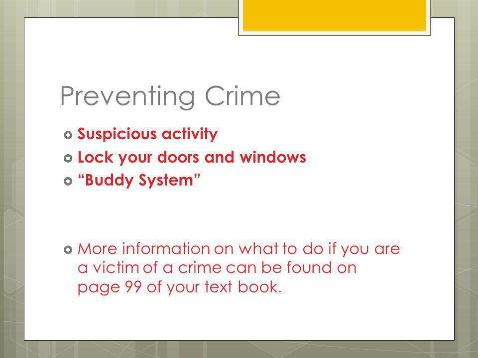 Preventing Crime Suspicious activity Lock your doors and windows