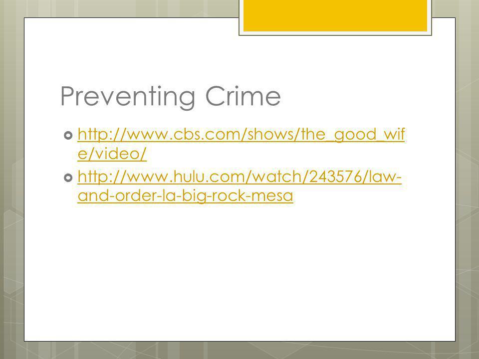 Preventing Crime http://www.cbs.com/shows/the_good_wife/video/