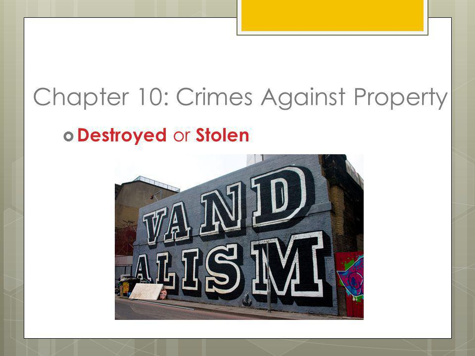Chapter 10: Crimes Against Property