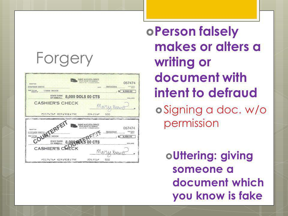 Person falsely makes or alters a writing or document with intent to defraud