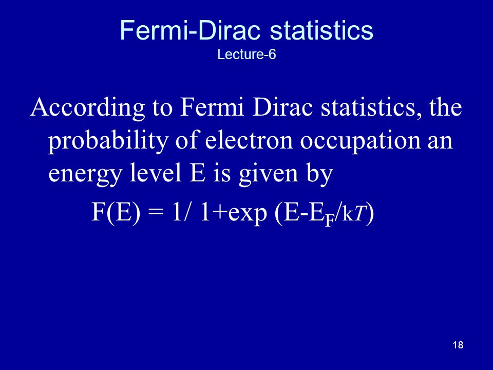 Fermi-Dirac statistics Lecture-6
