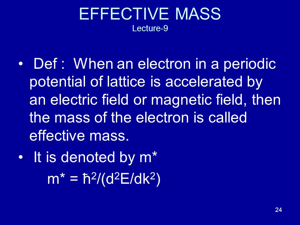 EFFECTIVE MASS Lecture-9