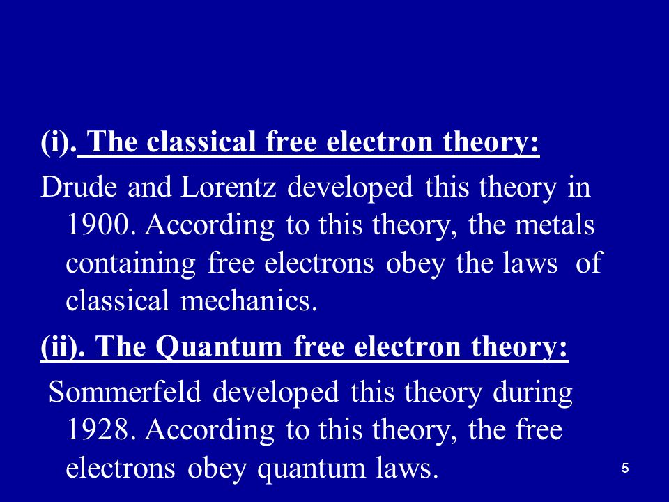 (i). The classical free electron theory: