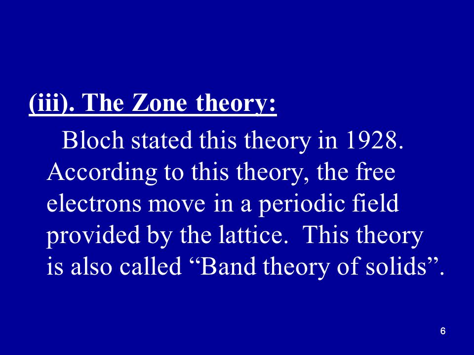(iii). The Zone theory: