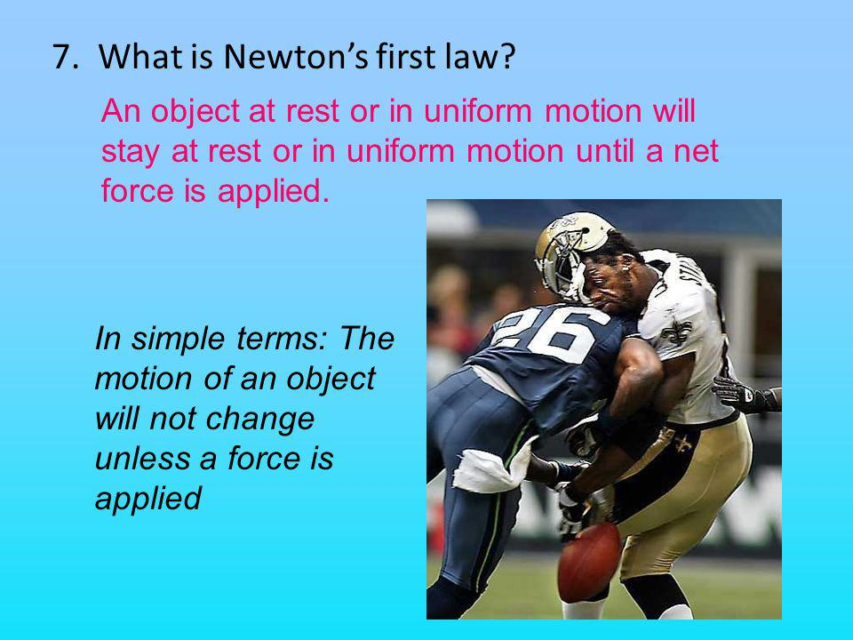 7. What is Newton's first law