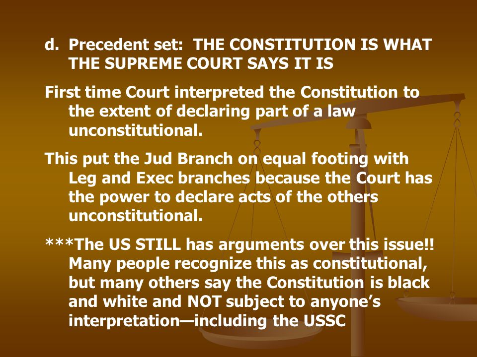 Precedent set: THE CONSTITUTION IS WHAT THE SUPREME COURT SAYS IT IS