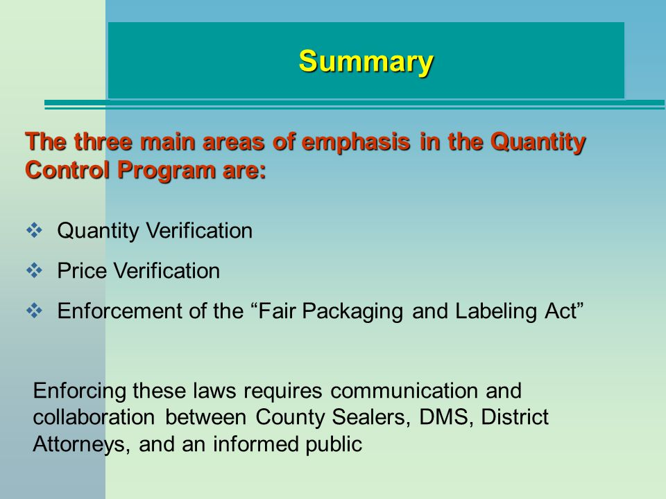 Summary The three main areas of emphasis in the Quantity Control Program are: Quantity Verification.