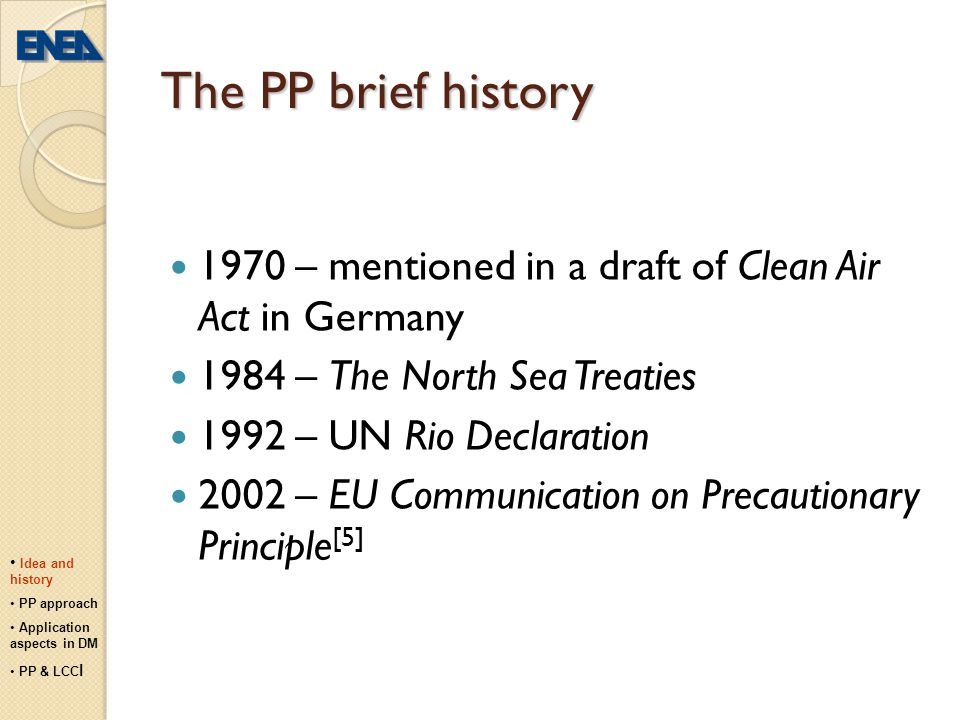 The PP brief history 1970 – mentioned in a draft of Clean Air Act in Germany. 1984 – The North Sea Treaties.