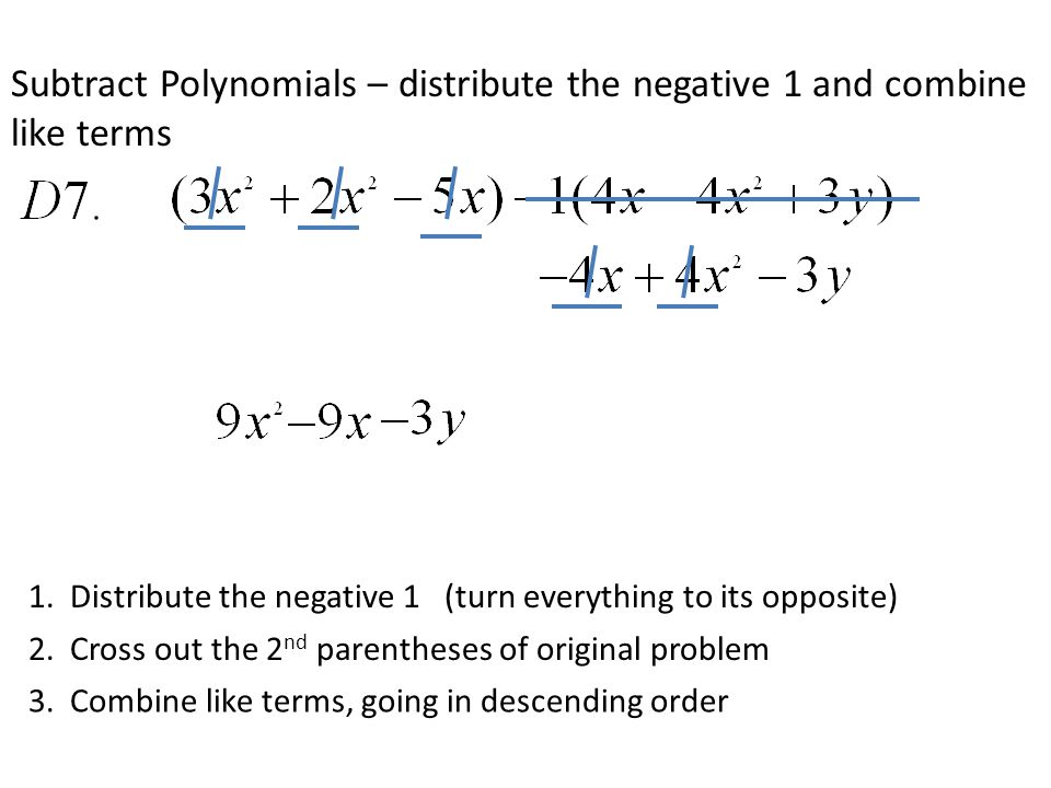Subtract Polynomials – distribute the negative 1 and combine like terms