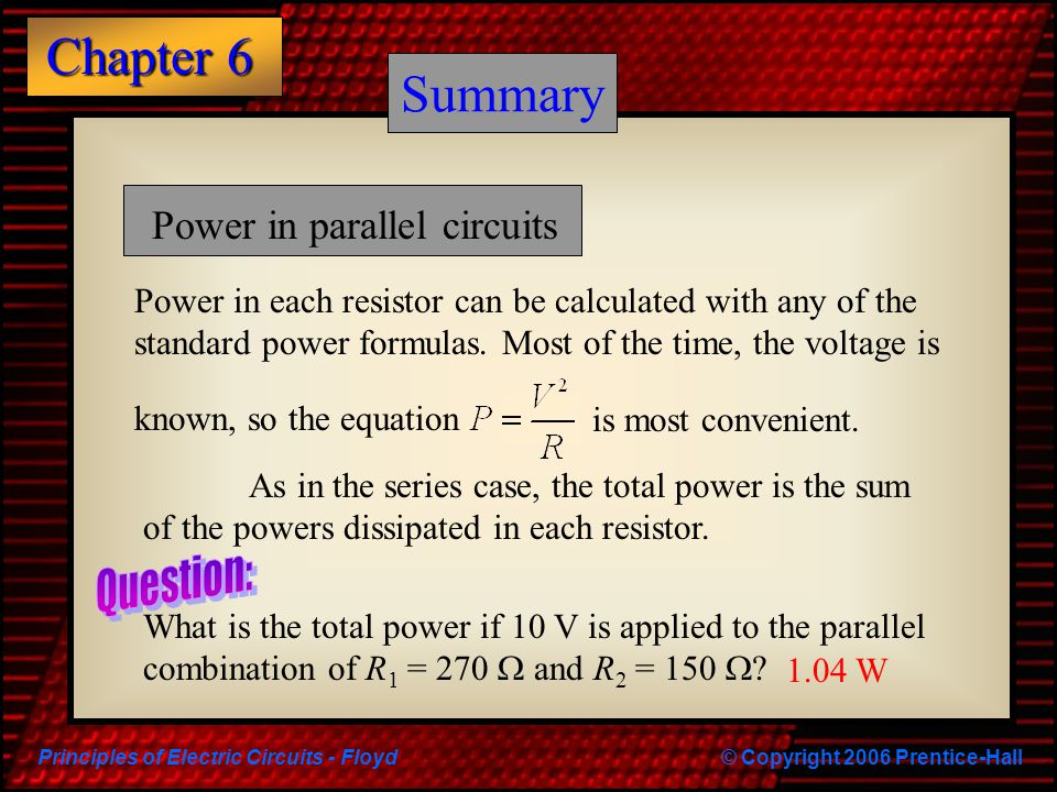 Summary Summary Power in parallel circuits Question: