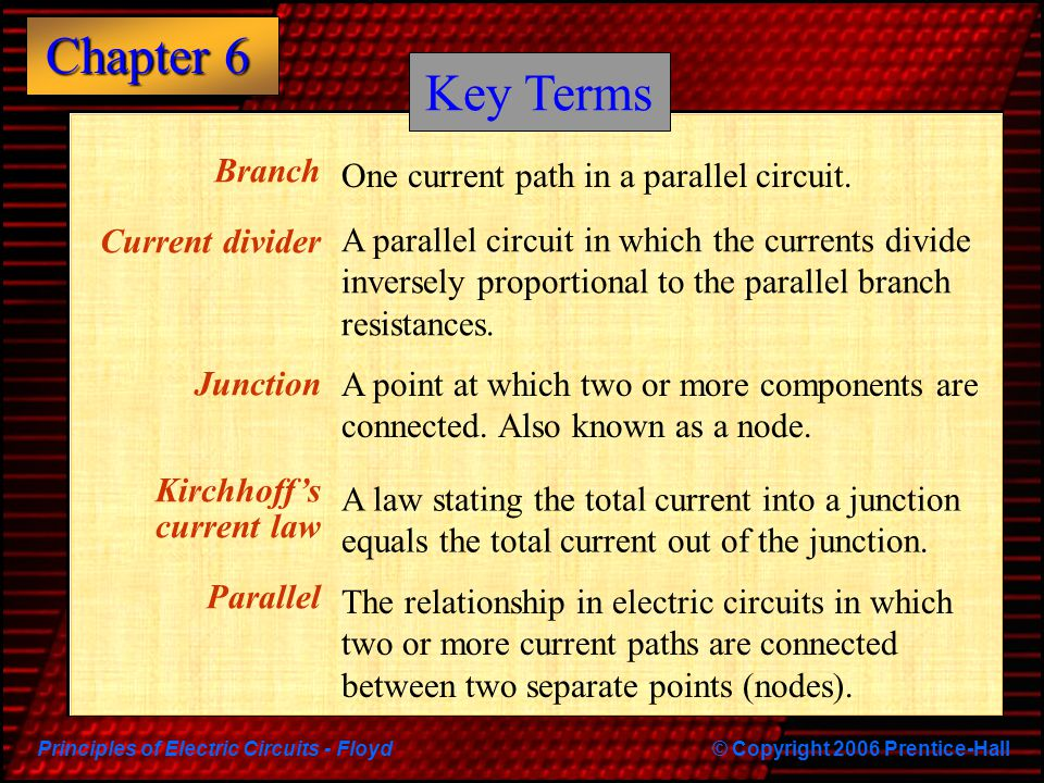 Key Terms Branch One current path in a parallel circuit.