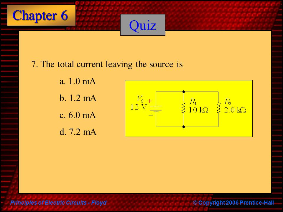 Quiz 7. The total current leaving the source is a. 1.0 mA b. 1.2 mA