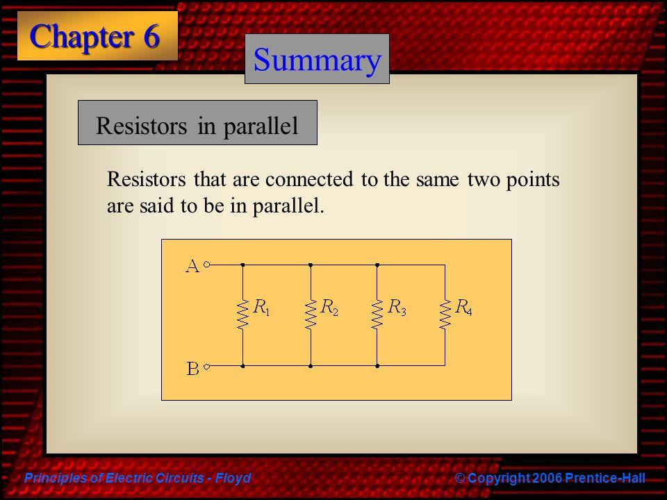 Summary Summary Resistors in parallel