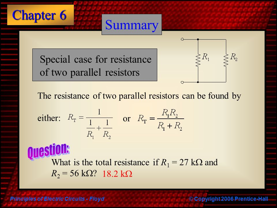 Summary Summary Special case for resistance of two parallel resistors