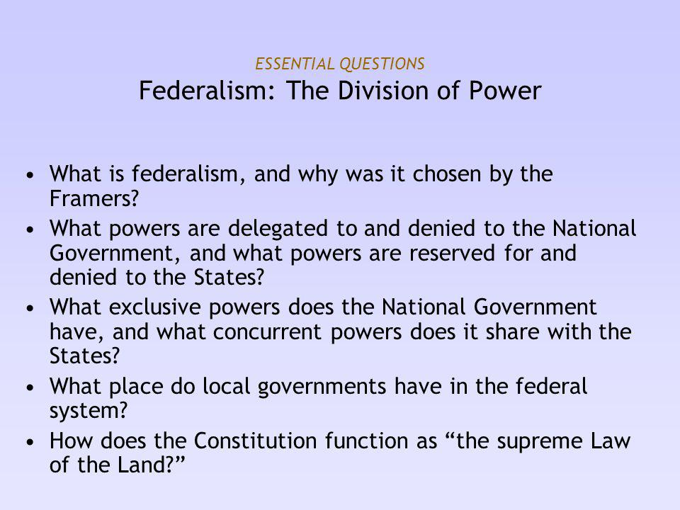 ESSENTIAL QUESTIONS Federalism: The Division of Power