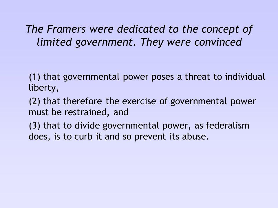 The Framers were dedicated to the concept of limited government