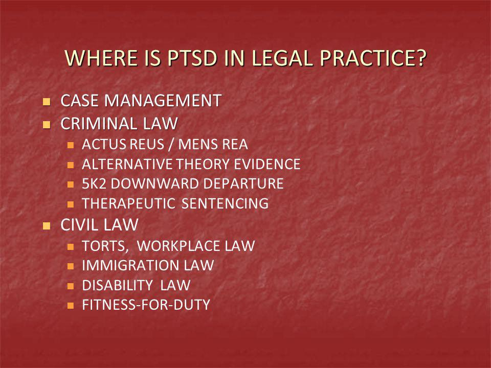 WHERE IS PTSD IN LEGAL PRACTICE