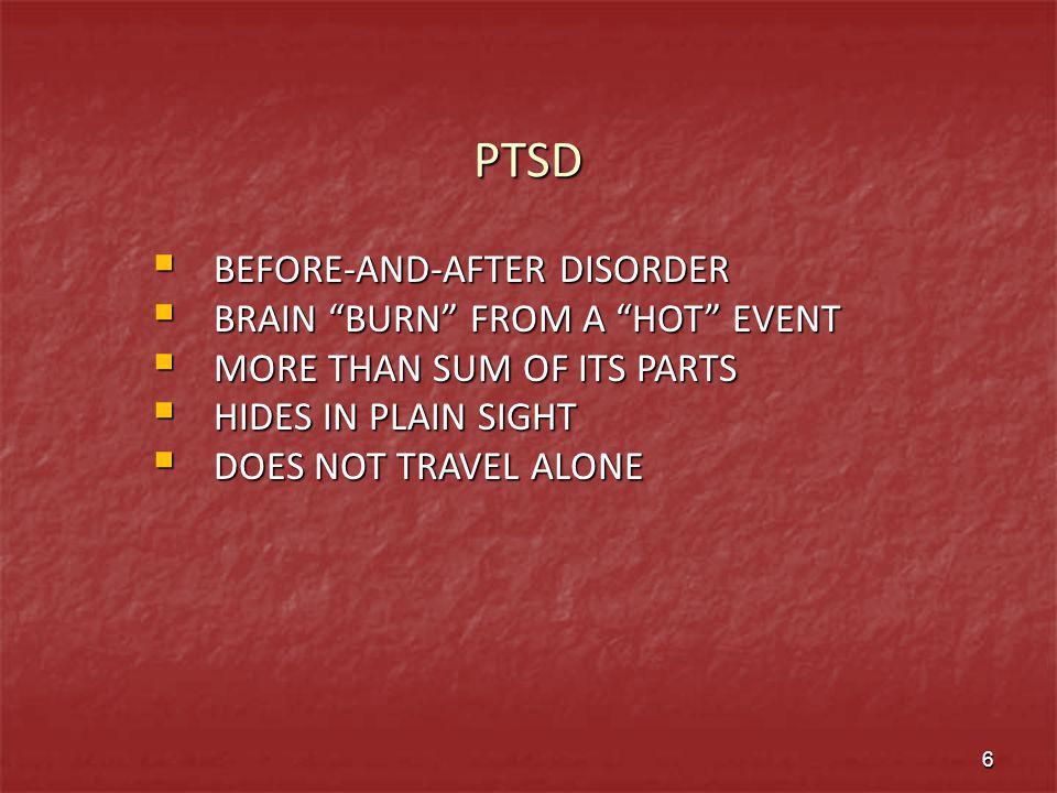 PTSD BEFORE-AND-AFTER DISORDER BRAIN BURN FROM A HOT EVENT