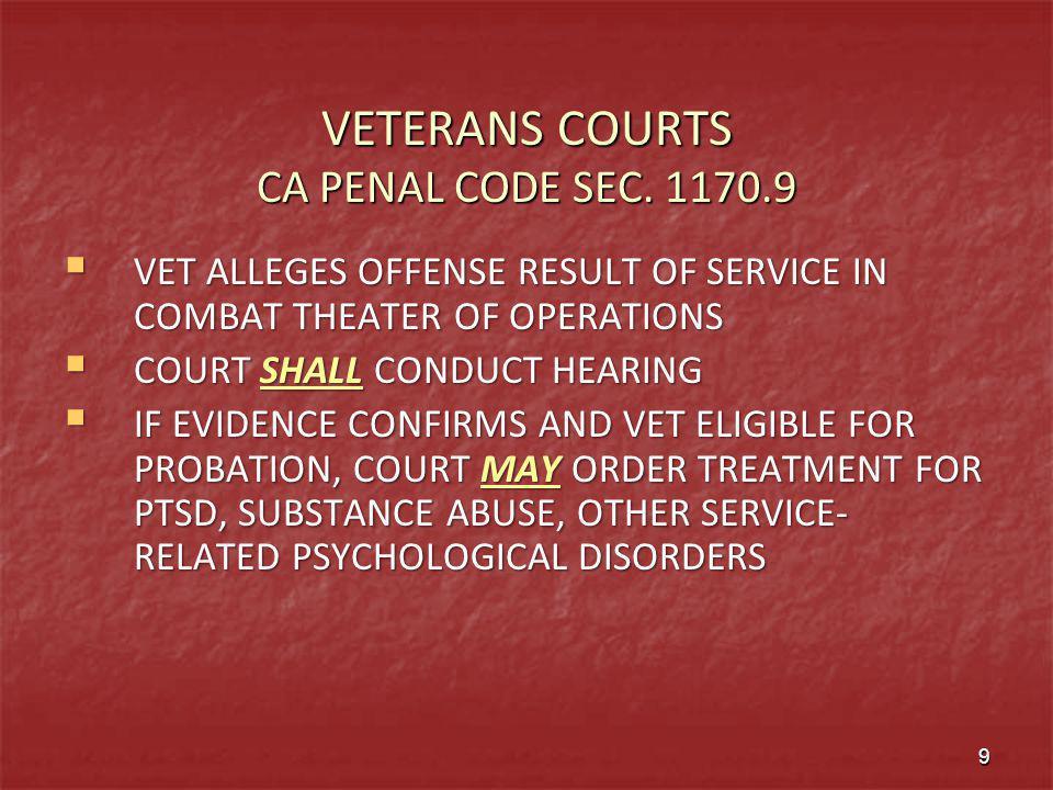 VETERANS COURTS ca penal Code Sec. 1170.9