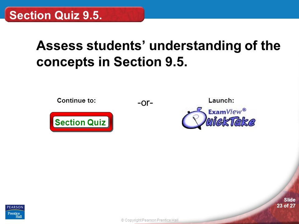 Assess students' understanding of the concepts in Section 9.5.