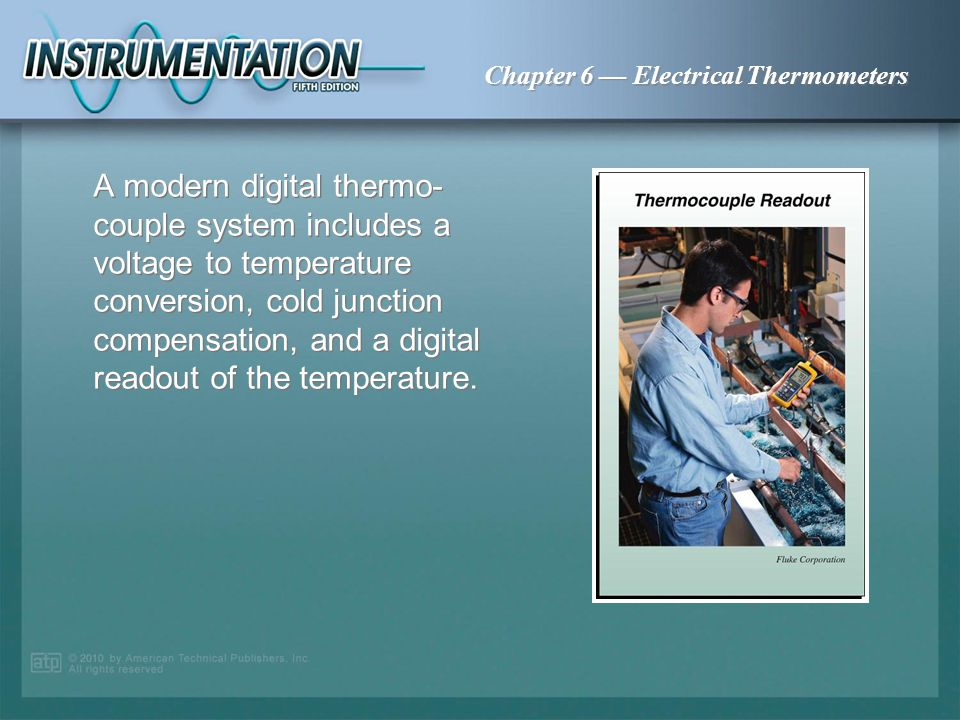 A modern digital thermo-couple system includes a voltage to temperature conversion, cold junction compensation, and a digital readout of the temperature.