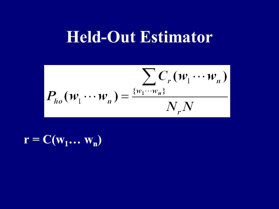 Held-Out Estimator r = C(w1… wn)