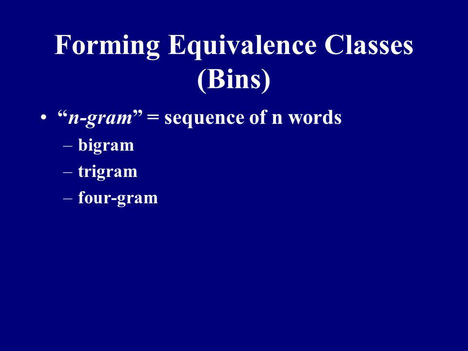 Forming Equivalence Classes (Bins)