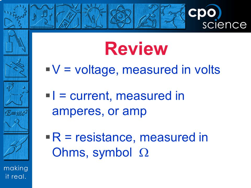 Review V = voltage, measured in volts