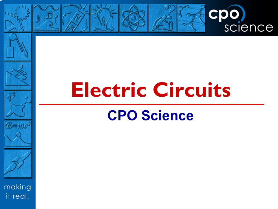 Electric Circuits CPO Science
