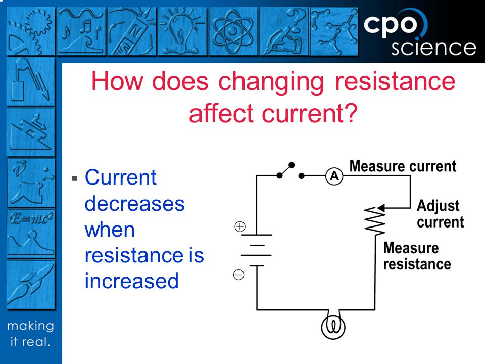 How does changing resistance affect current